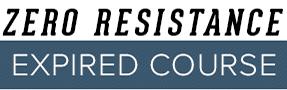 Zero Resistance Expired Course